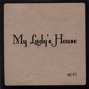 Image for 'My Lady's House'