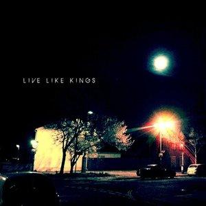 Bild för 'Live like kings'