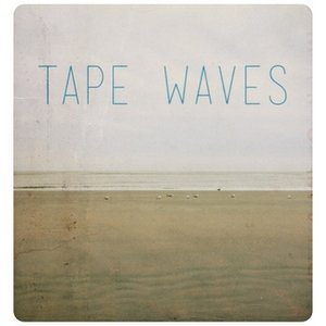 Image for 'Tape Waves'