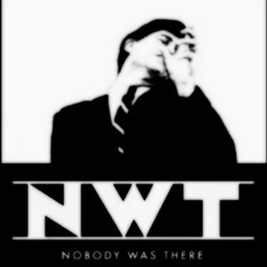 Image for 'NoBODY WAS THERE'