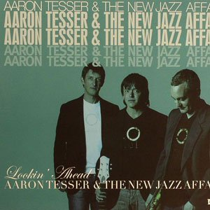 Immagine per 'Aron Tesser and The New Jazz Affair'