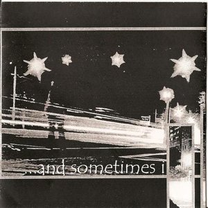 Image for 'and sometimes i'