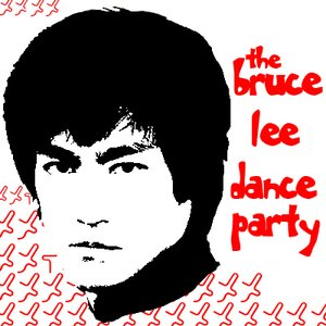 Image for 'The Bruce Lee Dance Party'