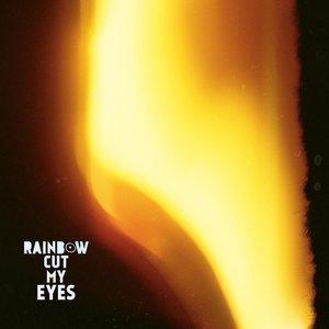 Image for 'Rainbow Cut My Eyes'