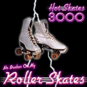 Image for 'Hot Skates 3000'