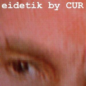 Image for 'eidetik by CUR'
