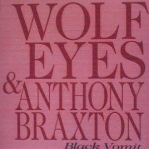 Image for 'Wolf Eyes & Anthony Braxton'