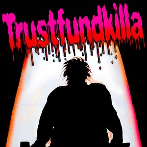 Image for 'trustFundKilla'