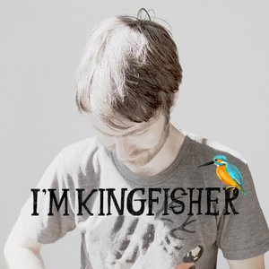 Image for 'I'm Kingfisher'