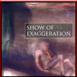 Image for 'Show Of Exaggeration'