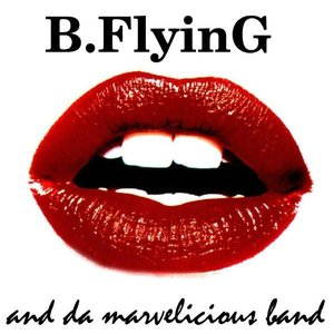 Bild för 'B.Flying and da Marvelicious Band'