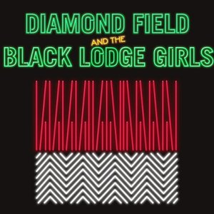 Image for 'Diamond Field & The Black Lodge Girls'