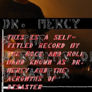 Image for 'Dr. Mercy & The Acronyms of Disaster'