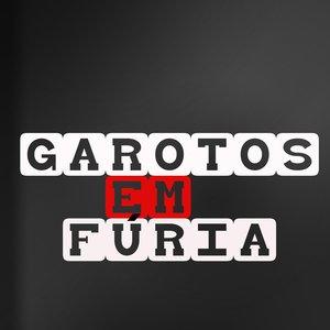 Image for 'Garotos Em Fúria'