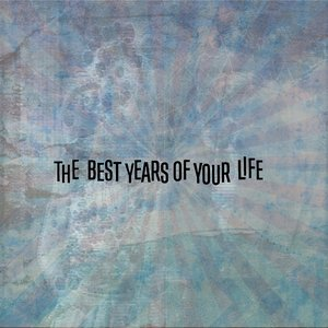 Image for 'The Best Years of Your Life'