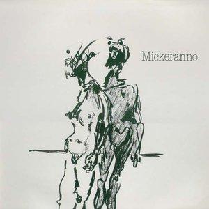 Image for 'Mickeranno'