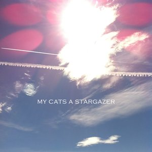 Image for 'My Cats a Stargazer'