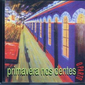 Image for 'Primavera nos Dentes'