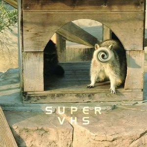 Image for 'SUPER VHS'