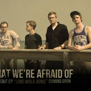 Image for 'What We're Afraid Of'