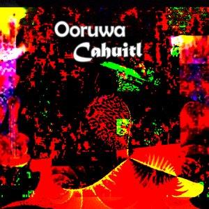 Image for 'Ooruwa Cahuitl'