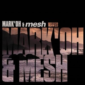 Image for 'Mark 'Oh & Mesh'