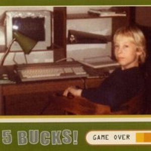Image for '5 Bucks!'
