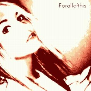 Image for 'Forallofthis'