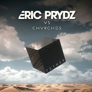 Image for 'Eric Prydz VS CHVRCHES'