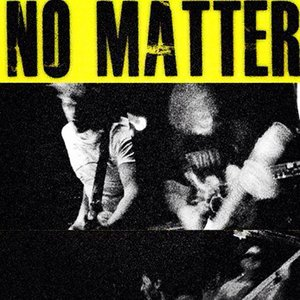 Image for 'No Matter'
