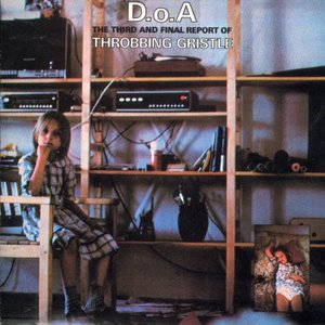 Immagine per 'Throbbing Gristle - CD - D.o.A.  The Third and Final Report'