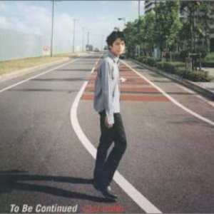 Image for 'To Be Continued'