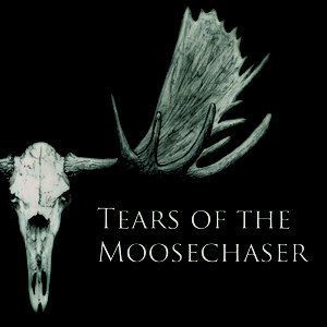 Image for 'Tears of the Moosechaser'