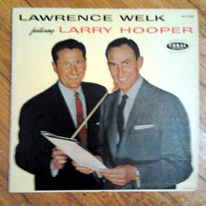 Image for 'Lawrence Welk Feat. Larry Hooper'