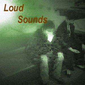 Image for 'Loud Sounds'