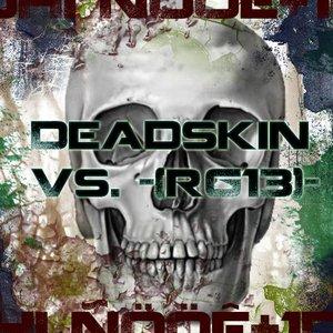 Image for 'Deadskin Vs. -(rG13)-'