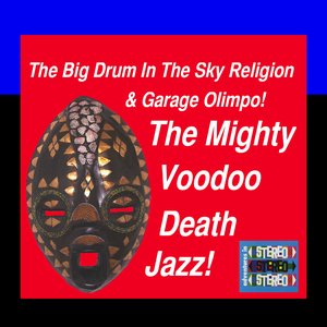 Image for 'The Big Drum In The Sky Religion & Garage Olimpo!'