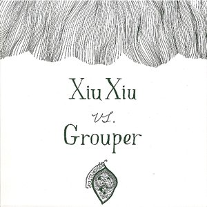 Image for 'Xiu Xiu vs. Grouper'