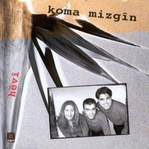 Image for 'Koma Mizgin'
