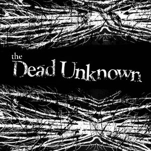 Image for 'The Dead Unknown'
