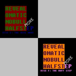 Image for 'Revealomatic - No Bull, More Halfstep'