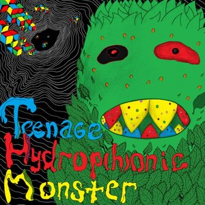 Image for 'Teenage Hydrop(h)onic Monster'