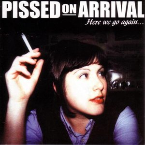 Image for 'Pissed On Arrival'