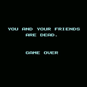 Image for 'YOU AND YOUR FRIENDS ARE DEAD.'