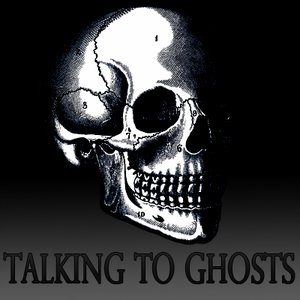Image for 'Talking To Ghosts'
