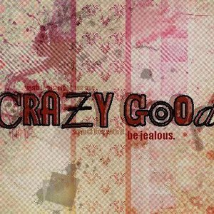Image for 'Crazy Good'