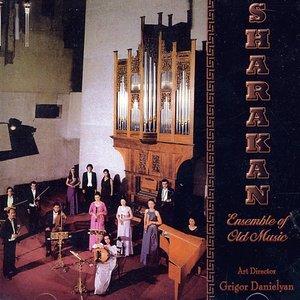 Image for 'The Sharakan Early Music Ensemble, Grigor Danielian'