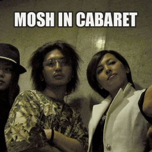 Image for 'Mosh In Cabaret'