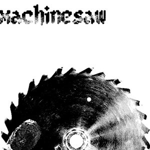 Image for 'Machinesaw'