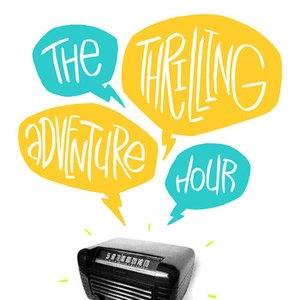 Image for 'Thrilling Adventure Hour'